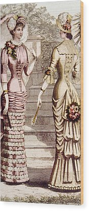 Womens Fashion, Circa 1880s Wood Print by Everett