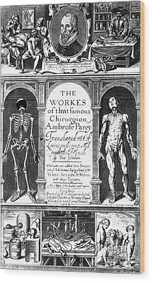Workes Of That Famous Chirurgion Wood Print by Science Source