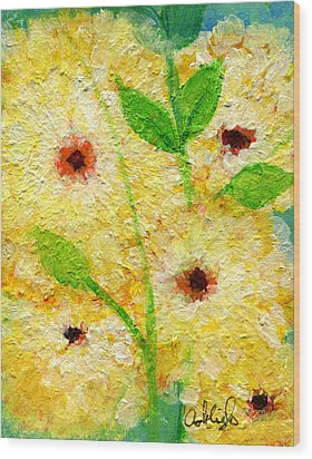 Yellow Flowers Laugh In Joy Wood Print by Ashleigh Dyan Bayer