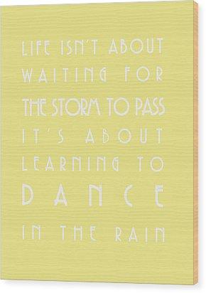 You Can Dance In The Rain Wood Print by Georgia Fowler