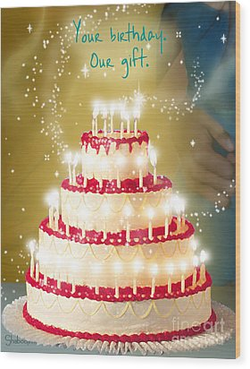 Your Birthday Is Our Gift Wood Print