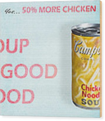 Campbell's Soup Is Good Food Wood Print by James Sage