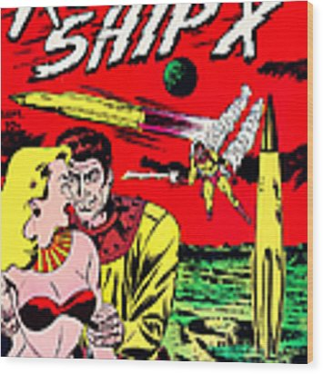 Classic Comic Book Cover - Rocket Ship X - 1225 Wood Print by Wingsdomain Art and Photography