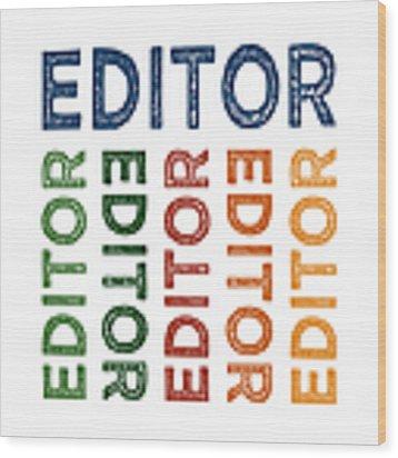 Editor Cute Colorful Wood Print