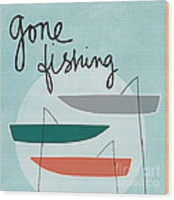 Gone Fishing Wood Print by Linda Woods