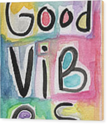 Good Vibes Wood Print