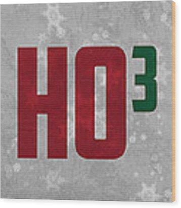 Ho Ho Ho Have A Very Nerdy Christmas Wood Print