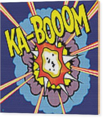 Ka-boom 2 Wood Print