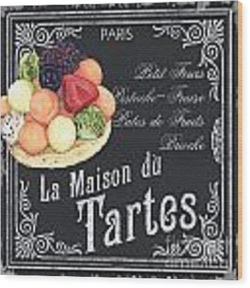 La Maison Du Tartes Wood Print by Debbie DeWitt
