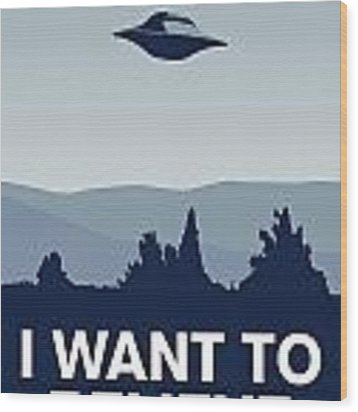 My I Want To Believe Minimal Poster-xfiles Wood Print