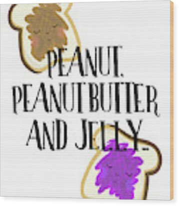 Peanut Butter And Jelly Wood Print by Amy Cummings