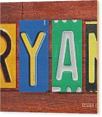 Ryan License Plate Name Sign Fun Kid Room Decor. Wood Print