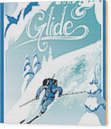 Slide And Glide Retro Ski Poster Wood Print