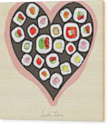 Sushi Love Wood Print by Lisa Barbero