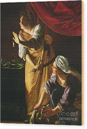 Judith And Maidservant With The Head Of Holofernes Wood Print by Artemisia Gentileschi