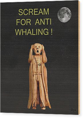Scream For Anti Whaling Wood Print by Eric Kempson