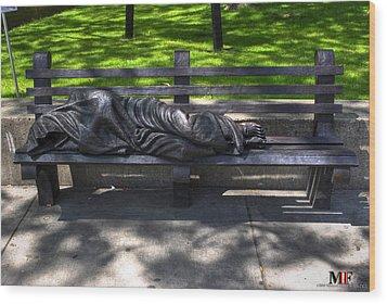 02 Homeless Jesus By Timothy P Schmalz Wood Print by Michael Frank Jr