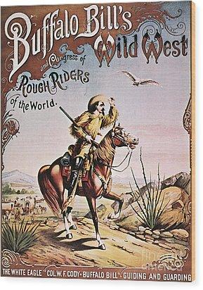 Buffalo Bill: Poster, 1893 Wood Print by Granger