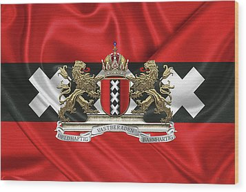 Coat Of Arms Of Amsterdam Over Flag Of Amsterdam Wood Print by Serge Averbukh