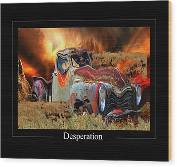 Despiration Wood Print by Calum Faeorin-Cruich
