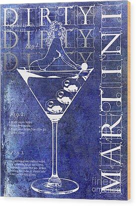 Dirty Dirty Martini Patent Blue Wood Print by Jon Neidert