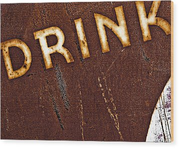 Drink Wood Print by Curtis Staiger