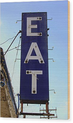 Eat  Wood Print by Jame Hayes