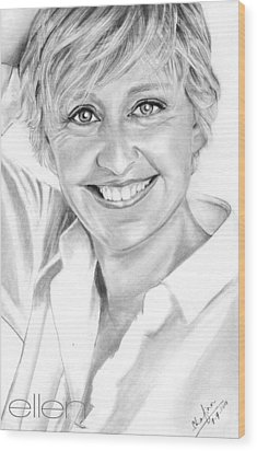 Ellen Degeneres Wood Print by Shafina Noor