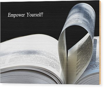Empower Yourself Wood Print by Karen Scovill