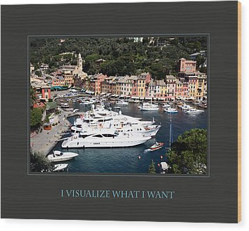 I Visualize What I Want Wood Print by Donna Corless