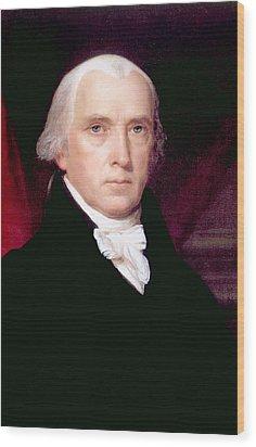 James Madison 1751-1836, U.s. President Wood Print by Everett