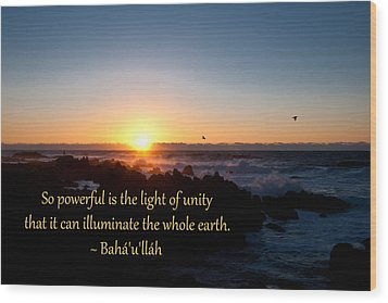 Wood Print featuring the photograph Light Of Unity by Baha'i Writings As Art