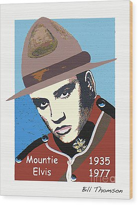 Mountie Elvis Wood Print