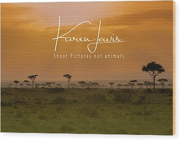 Wood Print featuring the photograph New Day On The Mara by Karen Lewis