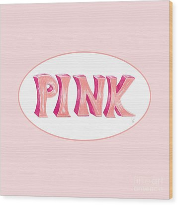 Wood Print featuring the drawing Pink by Cindy Garber Iverson