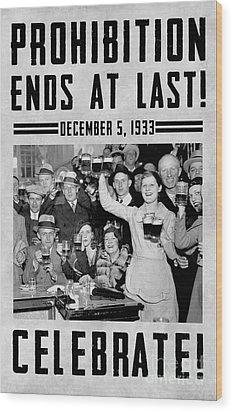 Prohibition Ends Celebrate Wood Print by Jon Neidert