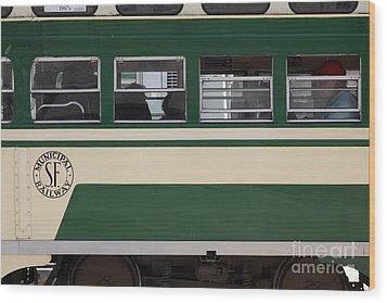 San Francisco Vintage Streetcar On Market Street . 5d17974 Wood Print by Wingsdomain Art and Photography