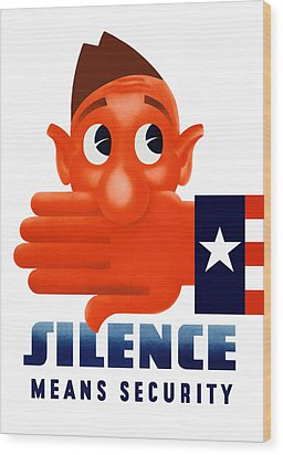 Silence Means Security Wood Print by War Is Hell Store