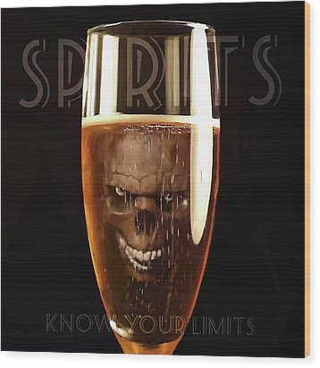 Spirits - Know Your Limits Wood Print by ISAW Gallery