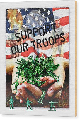 Support Our Troops Wood Print by Ernestine Grindal
