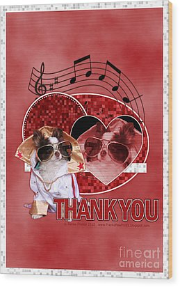 Thank You - Thank You Very Much Wood Print by Renae Laughner