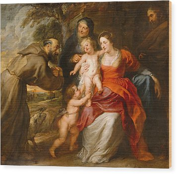 Wood Print featuring the painting The Holy Family With Saints Francis And Anne And The Infant Saint John The Baptist by Peter Paul Rubens