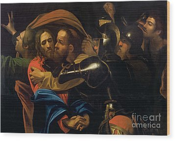 The Taking Of Christ Wood Print by Michelangelo Caravaggio