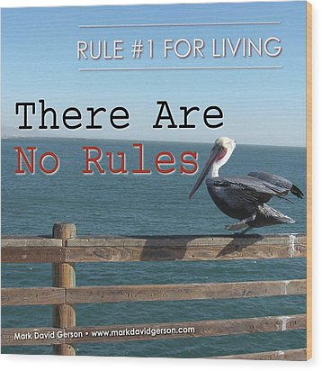There Are No Rules Wood Print