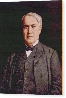 Thomas Alva Edison 1847-1931 Wood Print by Everett