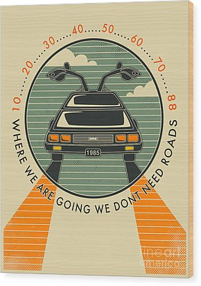 We Dont Need Roads Wood Print by Jazzberry Blue