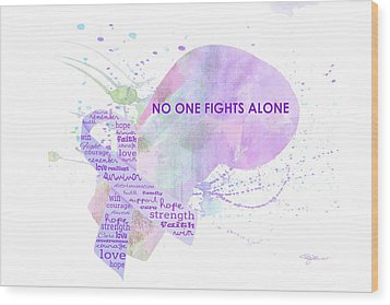10969 No One Fights Alone Wood Print