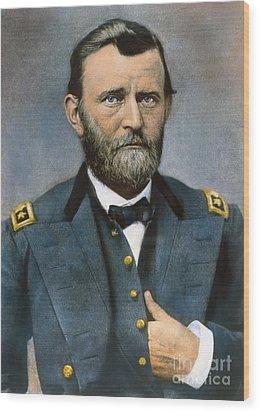 Ulysses S. Grant (1822-1885) Wood Print by Granger