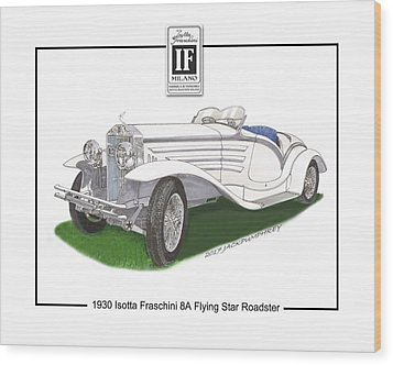 1930 Isotta Fraschini 8a Flying Star Roadster Wood Print by Jack Pumphrey