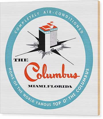 Wood Print featuring the painting 1955 Columbus Hotel Of Miami Florida  by Historic Image
